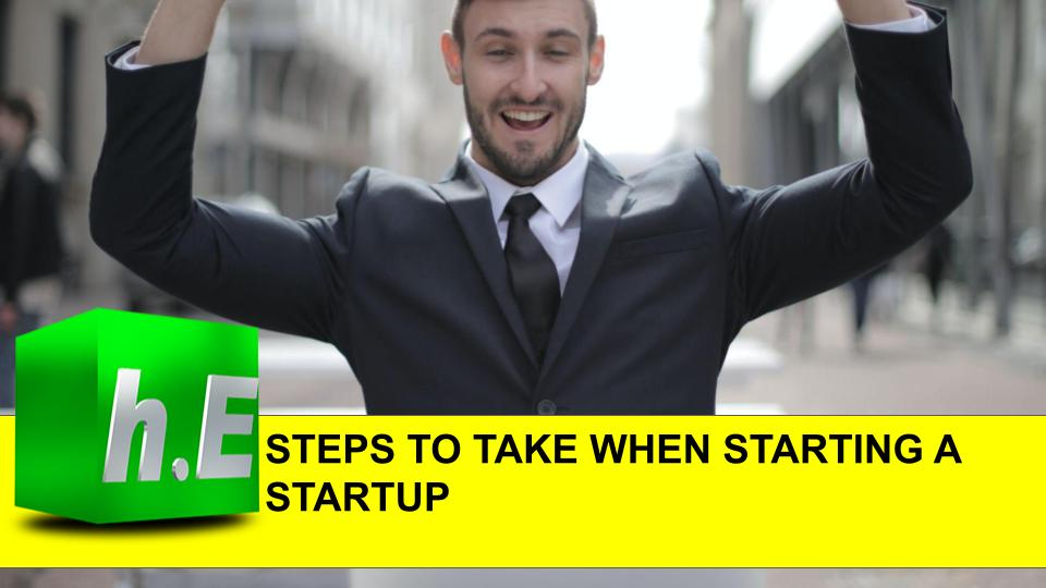 STEPS TO TAKE WHEN STARTING A STARTUP