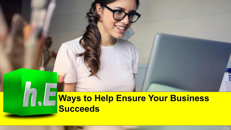 Ways to Help Ensure Your Business Succeeds