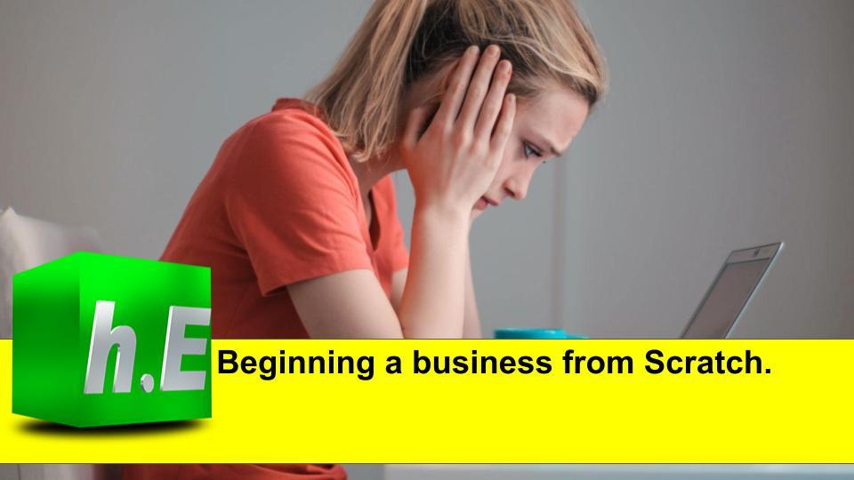 Beginning a business from Scratch.