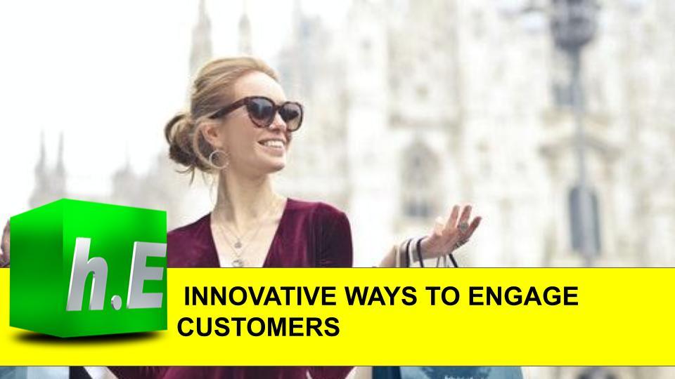 Innovative Ways to Engage Customers