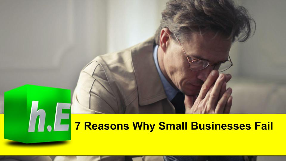 7 Reasons Why Small Businesses Fail