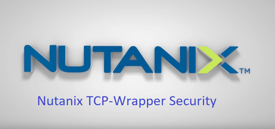 Nutanix Integrated TCP Wrapper Security