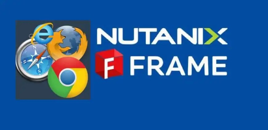Nutanix Xi frame supported Web Browsers and Devices
