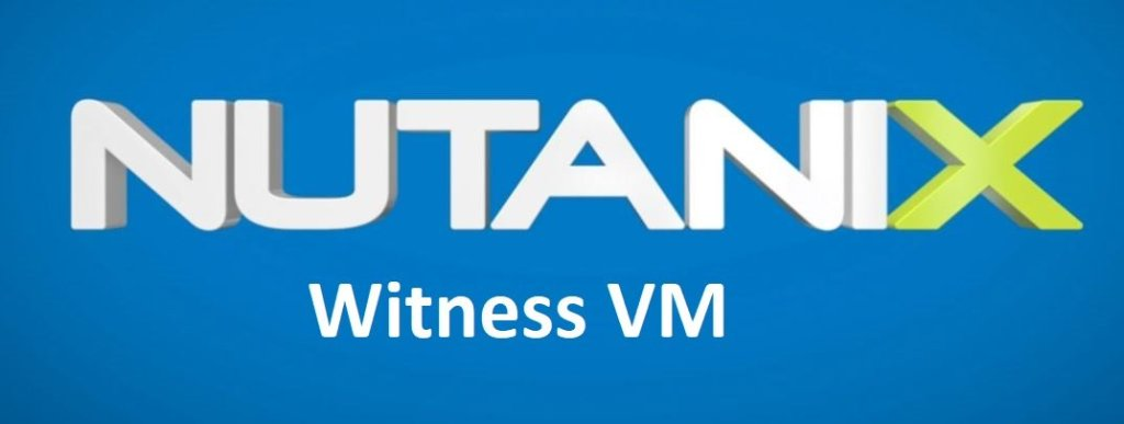What is Nutanix Wintess VM