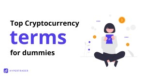 Top Cryptocurrency Terms For Dummies