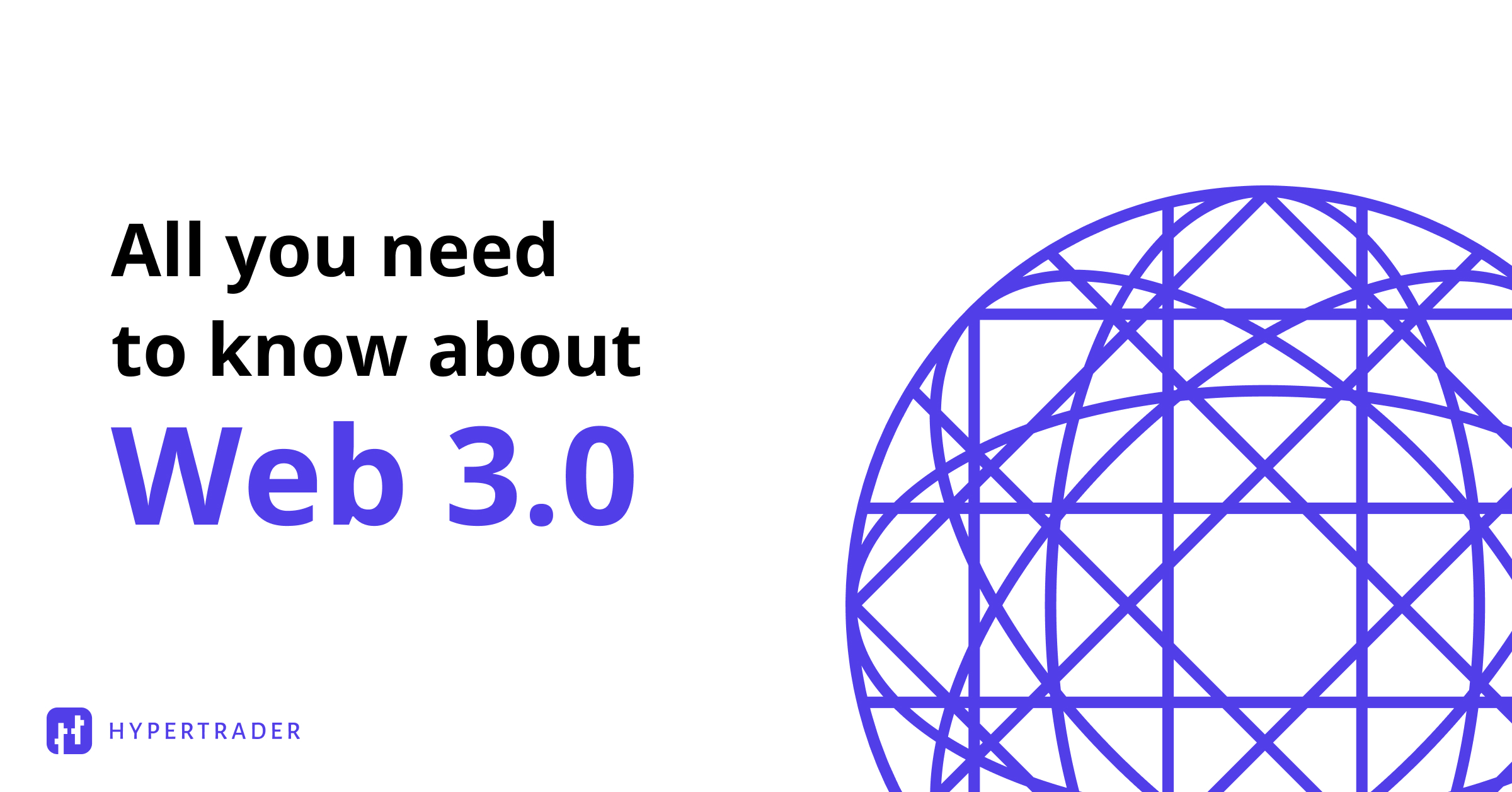 All You Need to Know About Web 3.0
