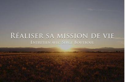 Réaliser sa mission de vie, entretien avec Serge Boutboul