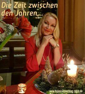 Die Zeit zwischen den Jahren… | Hypnose Coaching Aachen | Ellen Iris Rubin