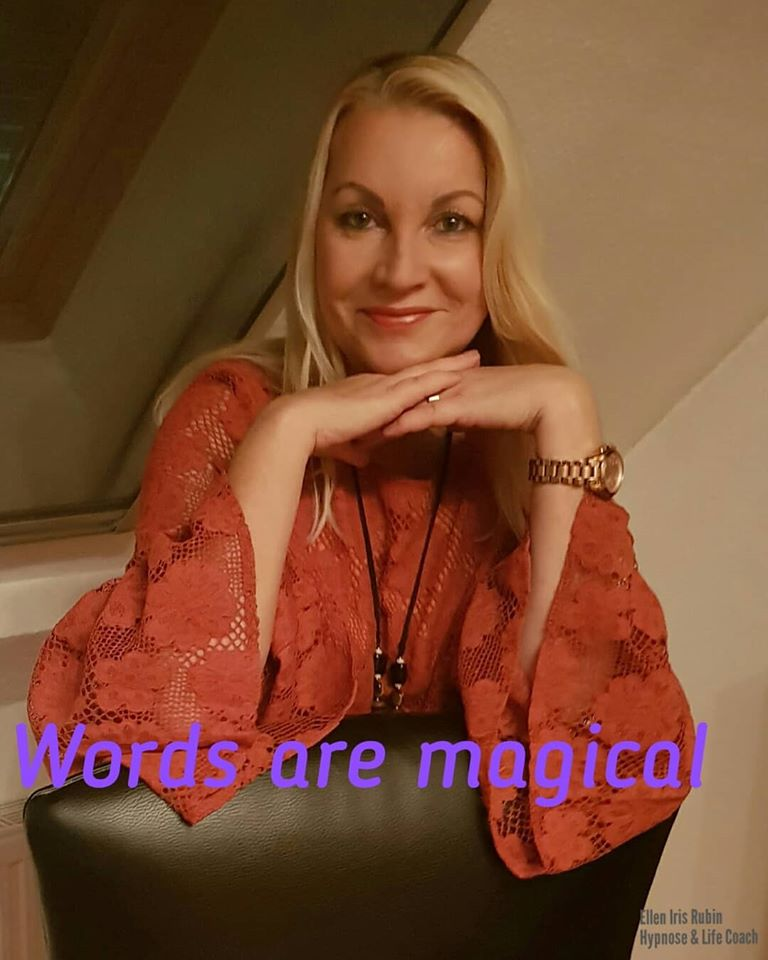 Words are magical | Hypnose Coaching Aachen | Ellen Iris Rubin