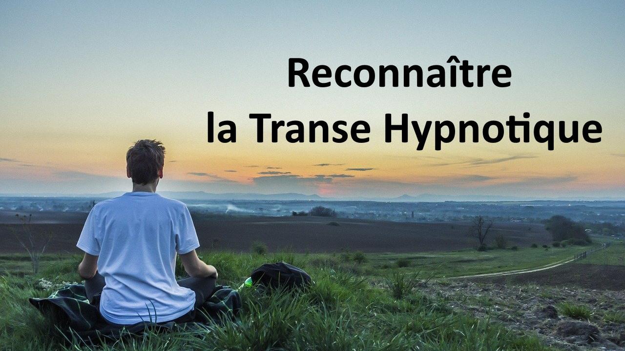 Comment savoir si on est en transe hypnotique ?