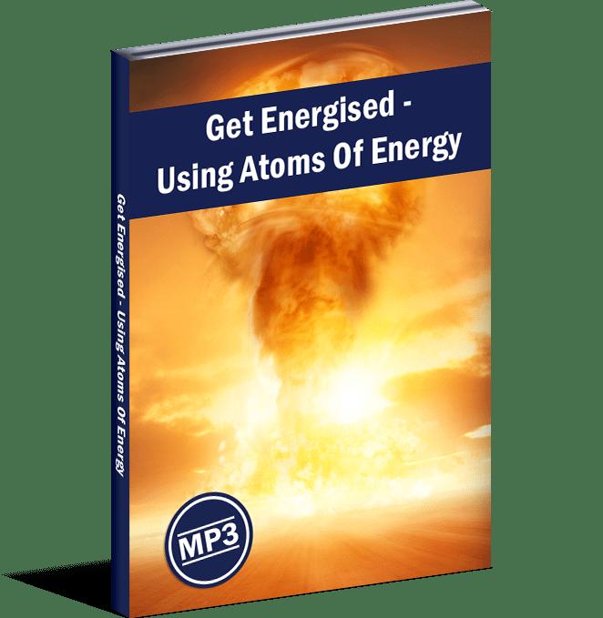 Get Energised - Using Atoms Of Energy