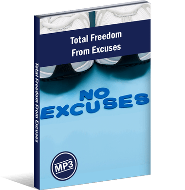 TOTAL FREEDOM FROM EXCUSES