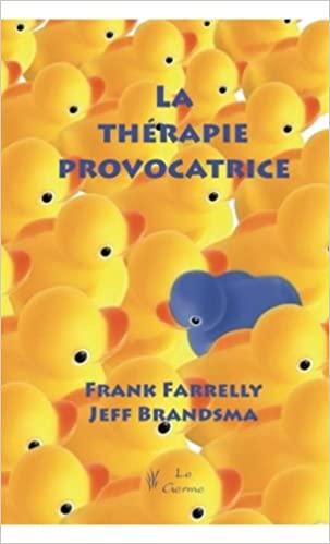 couverture du livre la thérapie provocatrice de franck farrelly un canard en plastique bleu au milieu de dizaines de canards jaunes