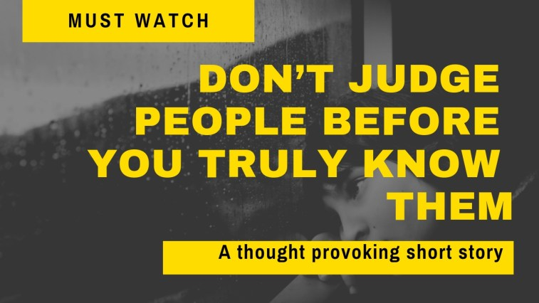Don't judge people before you truly know them