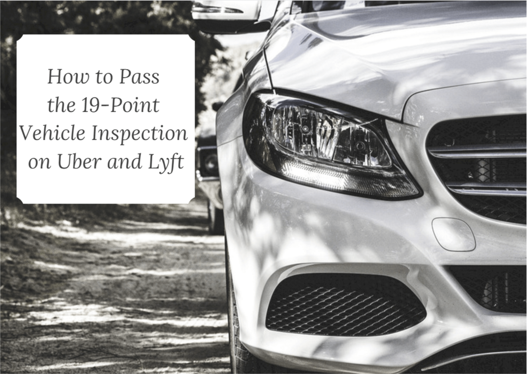 How to Pass the 19-Point Vehicle Inspection - HyreCar