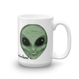 Believe it or not, we're here! Alien Mug