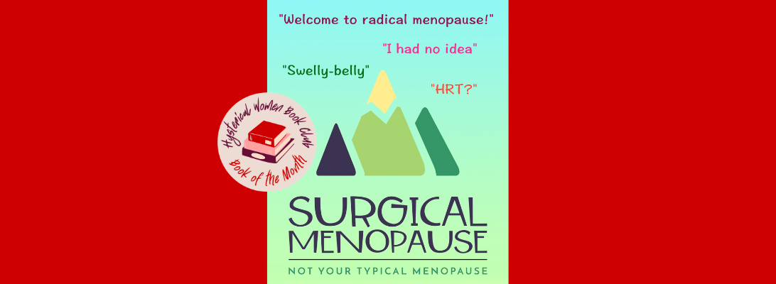 Surgical Menopause: 'Women so often have their experiences invalidated'