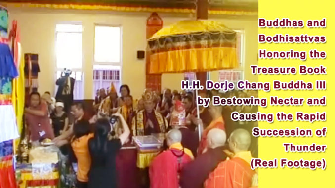 Buddhas and Bodhisattvas Honoring the Treasure Book H.H. Dorje Chang Buddha III by Bestowing Nectar and Causing the Rapid Succession of Thunder (Real Footage)