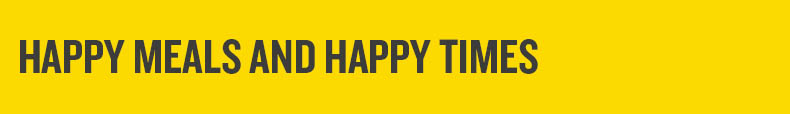 HAPPY MEALS HAPPY TIMES BANNER