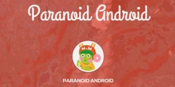 Paranoid Android based on Android 5.0.2 Lollipop is now out for a surplus of devices