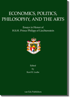 Economics, Politics, Philosophy and the Arts Essays in Honor of Prince Philipp Liechtenstein
