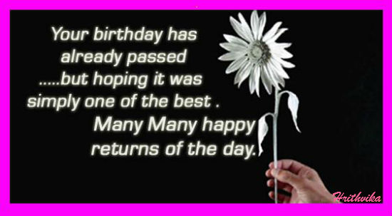 Your Birthday Has Already Passed Free Belated Birthday Wishes ECards 123 Greetings