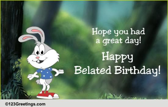 Missed It Free Belated Birthday Wishes ECards Greeting Cards 123 Greetings