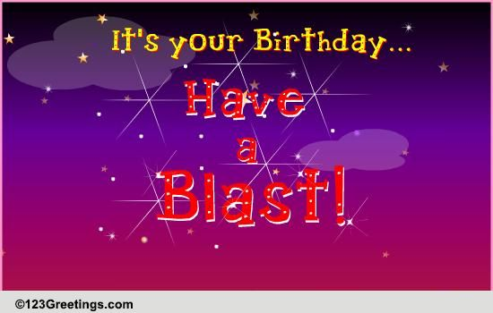 Have A Blast Free Funny Birthday Wishes ECards Greeting Cards 123 Greetings