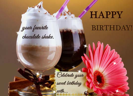 Chocolate Shake On Birthday Free Happy Birthday ECards