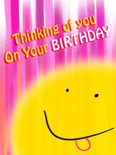 Thinking Of You On Your Birthday Free Smile ECards