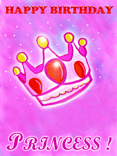 Happy Birthday Princess! Free For Son & Daughter ECards
