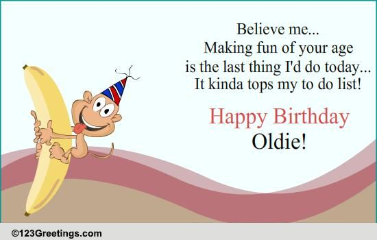 Happy Birthday Oldie! Free Specials ECards Greeting Cards