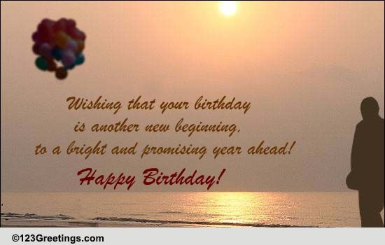 A Birthday Is Another New Beginning Free Specials ECards 123 Greetings