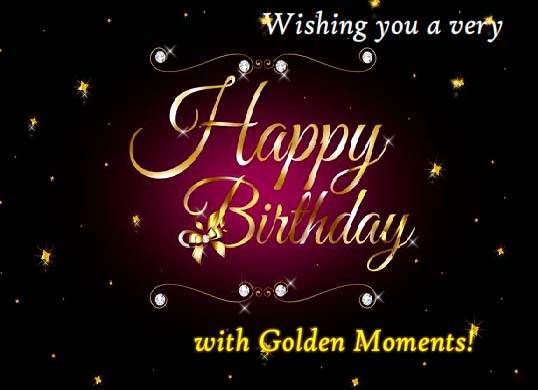 Happy Birthday With Golden Moments Free Birthday Wishes