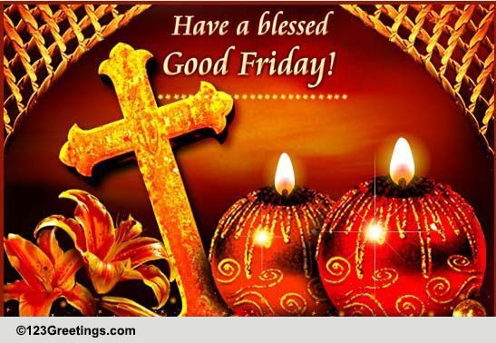 Warm Wishes On Good Friday Free Good Friday ECards Greeting Cards 123 Greetings