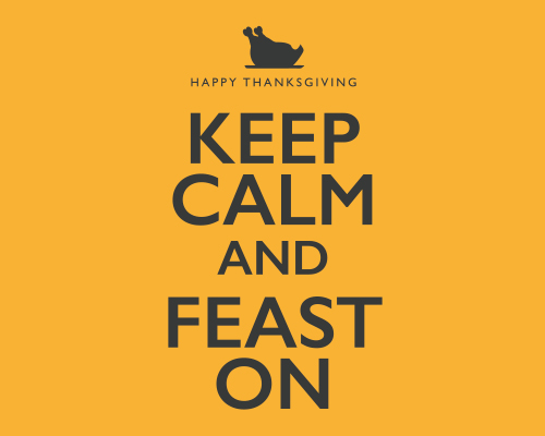 Keep Calm And Feast On Free Happy Thanksgiving ECards Greeting Cards 123 Greetings