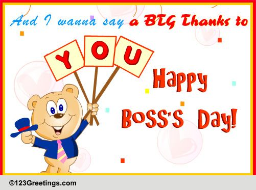 A Big Thanks To You Free Happy Bosss Day ECards Greeting Cards 123 Greetings