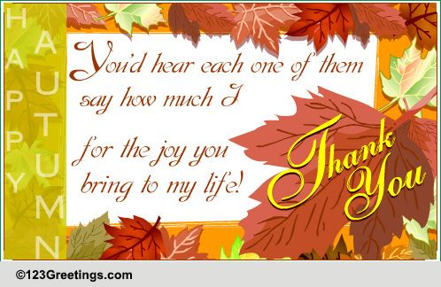 For The Joy You Bring To My Life! Free Thank You ECards