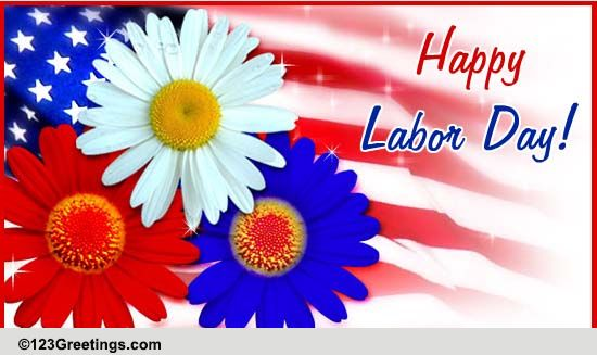 Wish Happy Labor Day! Free Happy Labor Day ECards