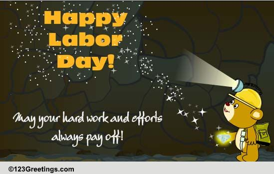 Hard Work Pays Off Free Happy Labor Day eCards Greeting Cards  123 Greetings