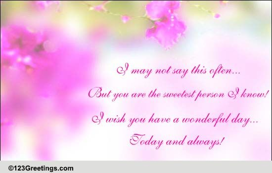 Sweetest Person I Know! Free Family Etc ECards Greeting