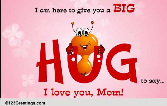 Hug For You Mom Free For Your Mom ECards Greeting Cards