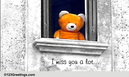 I Miss You A Lot Free Miss You ECards Greeting Cards