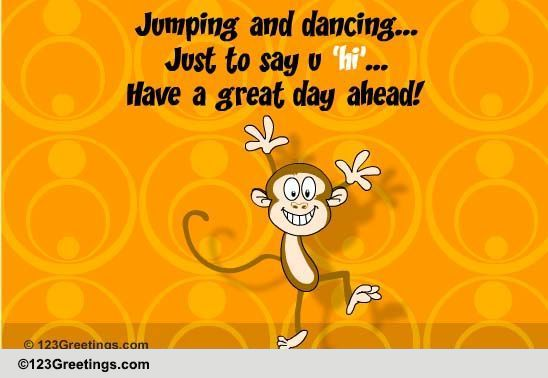 Jumping And Dancing! Free Hello ECards Greeting Cards