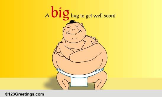 A Big Sumo Hug! Free Get Well Soon ECards Greeting Cards