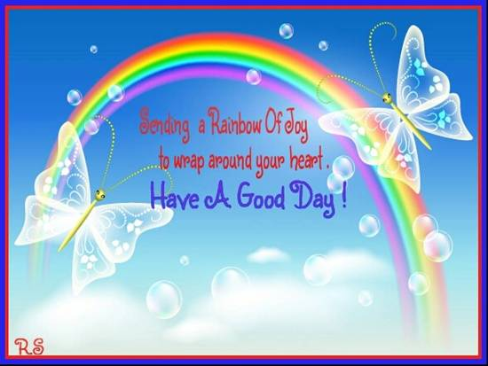 Send A Rainbow To Colour A New Day Free Have A Great Day
