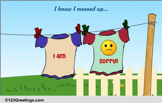 Sorry I Messed Up! Free Sorry ECards Greeting Cards