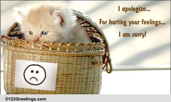 I Apologize For Hurting You! Free Sorry ECards Greeting