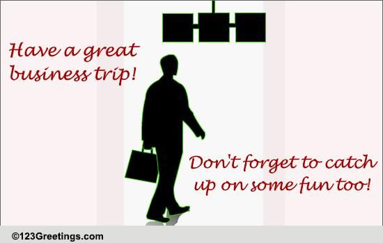 Have A Great Business Trip! Free Bon Voyage ECards