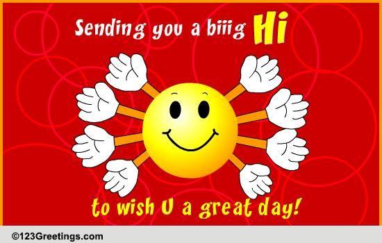 Wishing U A Great Day! Free Hi ECards Greeting Cards
